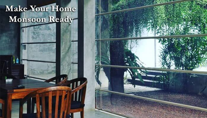 HOW TO MAKE YOUR HOME MONSOON READY!