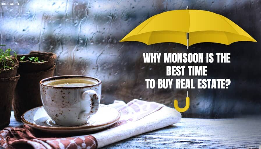 WHY THE MONSOON IS THE MOST IDEAL TIME TO INVEST IN PROPERTY